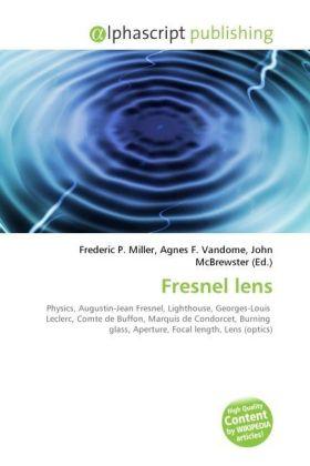 Fresnel lens - Miller, Frederic P. (Hrsg.) / Vandome, Agnes F. (Hrsg.) / McBrewster, John (Hrsg.)