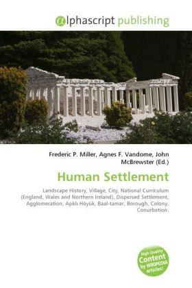 Human Settlement - Miller, Frederic P. (Hrsg.) / Vandome, Agnes F. (Hrsg.) / McBrewster, John (Hrsg.)