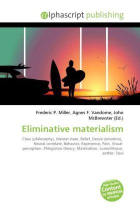 Eliminative materialism - Miller, Frederic P. (Hrsg.) / Vandome, Agnes F. (Hrsg.) / McBrewster, John (Hrsg.)