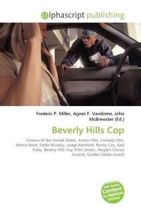 Beverly Hills Cop - Miller, Frederic P. (Hrsg.) / Vandome, Agnes F. (Hrsg.) / McBrewster, John (Hrsg.)