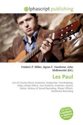 Les Paul - Miller, Frederic P. (Hrsg.) / Vandome, Agnes F. (Hrsg.) / McBrewster, John (Hrsg.)