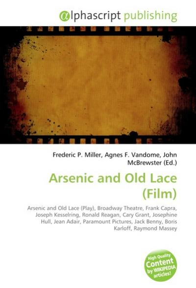 Arsenic and Old Lace (Film) - Frederic P. Miller