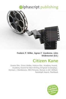 Citizen Kane - Miller, Frederic P. (Hrsg.) / Vandome, Agnes F. (Hrsg.) / McBrewster, John (Hrsg.)