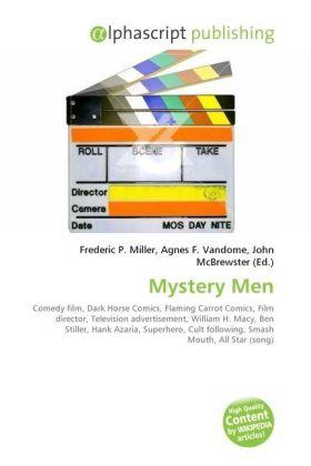 Mystery Men - Miller, Frederic P. (Hrsg.) / Vandome, Agnes F. (Hrsg.) / McBrewster, John (Hrsg.)