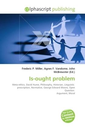 Is-ought problem - Miller, Frederic P. (Hrsg.) / Vandome, Agnes F. (Hrsg.) / McBrewster, John (Hrsg.)