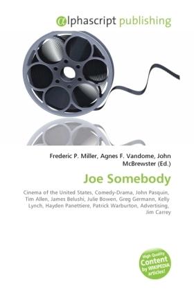 Joe Somebody - Miller, Frederic P. (Hrsg.) / Vandome, Agnes F. (Hrsg.) / McBrewster, John (Hrsg.)