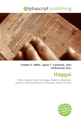 Haggai - Miller, Frederic P. (Hrsg.) / Vandome, Agnes F. (Hrsg.) / McBrewster, John (Hrsg.)