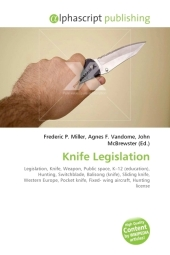 Knife Legislation - Frederic P. Miller