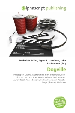 Dogville: Philosophy, Drama, Mystery film, Film, Screenplay, Film  director, Lars von Trier, Nicole Kidman, Paul Bettany,  Lauren Bacall, Chloë ... Parable,  Stage (theatre), Mobsters
