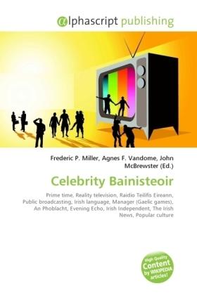 Celebrity Bainisteoir - Miller, Frederic P. (Hrsg.) / Vandome, Agnes F. (Hrsg.) / McBrewster, John (Hrsg.)