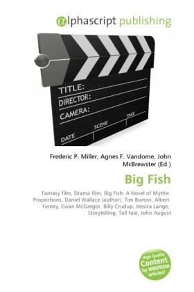 Big Fish - Miller, Frederic P. (Hrsg.) / Vandome, Agnes F. (Hrsg.) / McBrewster, John (Hrsg.)