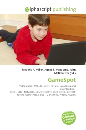 GameSpot - Miller, Frederic P. (Hrsg.) / Vandome, Agnes F. (Hrsg.) / McBrewster, John (Hrsg.)