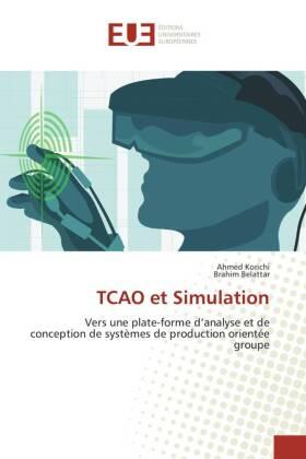 TCAO et Simulation - Vers une plate-forme d'analyse et de conception de systèmes de production orientée groupe - Korichi, Ahmed / Belattar, Brahim