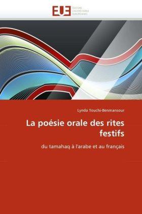 La poésie orale des rites festifs - du tamahaq à l'arabe et au français - Touchi-Benmansour, Lynda