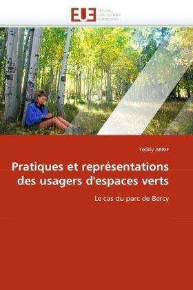 Pratiques et représentations des usagers d'espaces verts - Le cas du parc de Bercy - Arrif, Teddy
