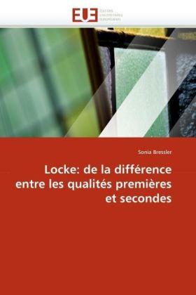 Locke: de la différence entre les qualités premières et secondes - Bressler, Sonia