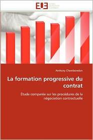 La Formation Progressive Du Contrat - Anthony Chamboredon