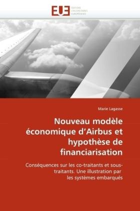 Nouveau modèle économique d'Airbus et hypothèse de financiarisation - Conséquences sur les co-traitants et sous-traitants. Une illustration par les systèmes embarqués - Lagasse, Marie