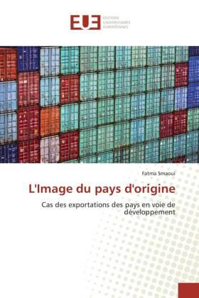 L'Image du pays d'origine - Cas des exportations des pays en voie de développement - Smaoui, Fatma