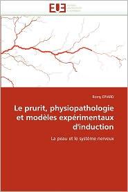 Le Prurit, Physiopathologie Et Mod Les Exp Rimentaux D'Induction
