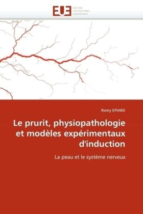 Le prurit, physiopathologie et modèles expérimentaux d'induction - La peau et le système nerveux - Epiard, Romy
