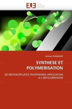 Synthese et Polymerisation - De methacrylates phoshones application a l'anticorrosion - Jeanmaire, Thomas