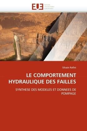 LE COMPORTEMENT HYDRAULIQUE DES FAILLES - SYNTHESE DES MODELES ET DONNEES DE POMPAGE