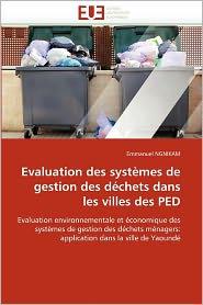 Evaluation Des Syst Mes De Gestion Des D Chets Dans Les Villes Des Ped - Emmanuel Ngnikam