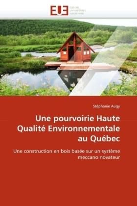 Une pourvoirie Haute Qualité Environnementale au Québec - Une construction en bois basée sur un système meccano novateur - Augy, Stéphanie