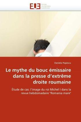 Le mythe du bouc émissaire dans la presse d'extrême droite roumaine - Étude de cas: l'image du roi Michel I dans la revue hebdomadaire