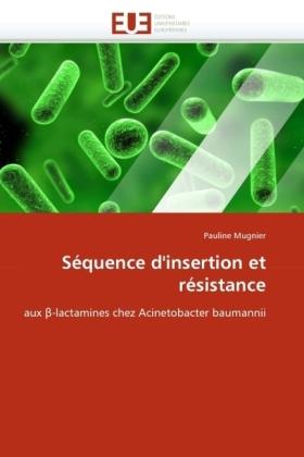 Séquence d'insertion et résistance - aux  -lactamines chez Acinetobacter baumannii - Mugnier, Pauline