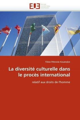 La diversité culturelle dans le procès international - relatif aux droits de l'homme - Kouendze, Titine Pétronie