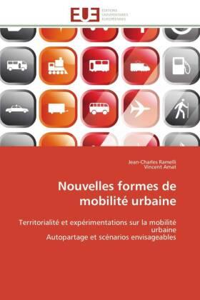 Nouvelles formes de mobilité urbaine - Territorialité et expérimentations sur la mobilité urbaine Autopartage et scénarios envisageables