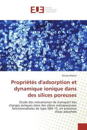 Propriétés d'adsorption et dynamique ionique dans des silices poreuses - Etude des mécanismes de transport des charges ioniques dans des silices mésoporeuses fonctionnalisées de type SBA-15, en présence d'eau adsorbée - Bibent, Nicolas
