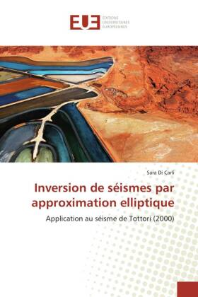 Inversion de séismes par approximation elliptique - Application au séisme de Tottori (2000) - Di Carli, Sara
