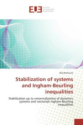 Stabilization of systems and Ingham-Beurling inequalities - Stabilization up to renormalization of dynamics systems and vectorials Ingham-Beurling inequalities - Barhoumi, Alia