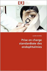 Prise En Charge Standardis E Des Endophtalmies
