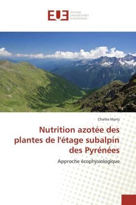 Nutrition azotée des plantes de l'étage subalpin des Pyrénées - Approche écophysiologique - Marty, Charles