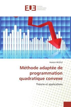 Méthode adaptée de programmation quadratique convexe - Théorie et applications