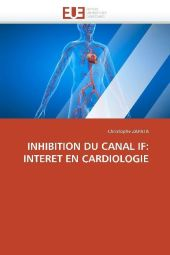 INHIBITION DU CANAL IF: INTERET EN CARDIOLOGIE - Christophe Zapata