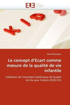 Le concept d'Ecart comme mesure de la qualité de vie infantile - Validation de l'Inventaire Systémique de Qualité de Vie pour Enfants (ISQV-E)
