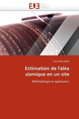 Estimation de l'aléa sismique en un site - Méthodologie et application - Bellalem, Fouzi