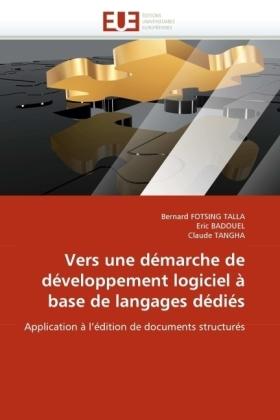 Vers une démarche de développement logiciel à base de langages dédiés - Application à l'édition de documents structurés - Fotsing Talla, Bernard / Badouel, Eric / Tangha, Claude