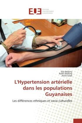 L'Hypertension artérielle dans les populations Guyanaises - Les différences ethniques et socio culturelles