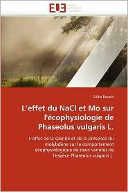 L'Effet Du Nacl Et Mo Sur L' Cophysiologie De Phaseolus Vulgaris L. - Salha Bouzid
