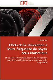 Effets De La Stimulation Haute Fr Quence Du Noyau Sous-Thalamique - Laetitia Cirilli