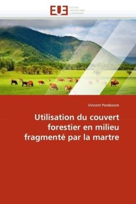 Utilisation du couvert forestier en milieu fragmenté par la martre - Pereboom, Vincent