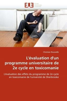 L'évaluation d'un programme universitaire de 2e cycle en toxicomanie - L'évaluation des effets du programme de 2e cycle en toxicomanie de l'université de Sherbrooke