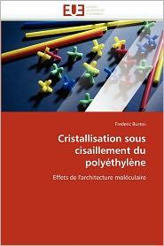 Cristallisation Sous Cisaillement Du Poly Thyl Ne - Frederic Bustos