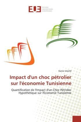 Impact d'un choc pétrolier sur l'économie Tunisienne - Quantification de l'Impact d'un Choc Pétrolier Hypothètique sur l'Economie Tunisienne - Salem, Ramzi